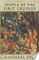 People Of The First Crusade : in turmoil, beset by invasions from both...