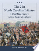 The 21st North Carolina Infantry Was One Of Only Two Tar Heel Confederate
