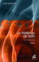 Le matériau de Seth, une introduction tome 1