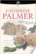 Hide & Seek : by best-selling author catherine palmer, this romance novel...