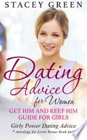 Dating Advice for Women  Get Him and Keep Him Guide for Girls