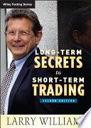 Long Term Secrets to Short Term Trading