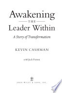 Awakening The Leader Within A Story Of Transformation