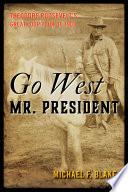 Go West Mr President
