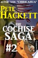 Die Cochise Saga Band 2