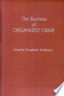 The Business of Organized Crime  A Cosa Nostra Family