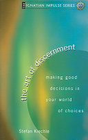 The Art Of Discernment : cons, consider the decision, listen to your heart,...