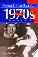 Major League Baseball in the 1970s A Modern Game Emerges