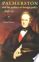 Palmerston and the Politics of Foreign Policy, 1846-55