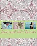 Jesus And the Cherries