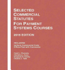 Selected Commercial Statutes, for Payment Systems Courses