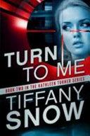 Turn to Me