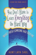 You Don t Have to Learn Everything the Hard Way Book PDF