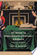 At Home in Nineteenth Century America