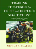 Training Strategies for Crisis and Hostage Negotiations
