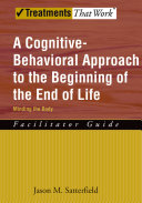 A Cognitive-Behavioral Approach to the Beginning of the End of Life, Minding the Body