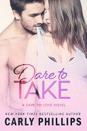 Dare to Take