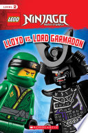 Lloyd vs. Lord Garmadon (LEGO NINJAGO: Scholastic Reader, Level 2)