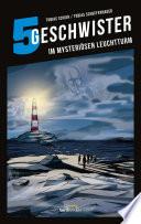 5 Geschwister: Im mysteriösen Leuchtturm