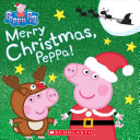 Merry Christmas, Peppa! : sweet 8x8 storybook, complete with a glitter...