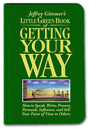 Jeffrey Gitomer S Little Green Book Of Getting Your Way book