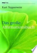 Das gro  e Affirmationsbuch
