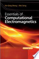 Essentials Of Computational Electromagnetics book
