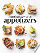 Martha Stewart S Appetizers : made modern: today's style of...