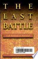The Last Battle  Left Behind or Narnia
