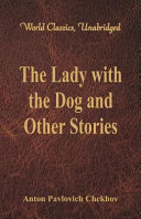 The Lady with the Dog and Other Stories (World Classics, Unabridged)