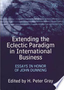 Extending the Eclectic Paradigm in International Business