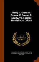 Hetty H Greene And Edward H Greene In Equity Vs Thomas Mandell And Others