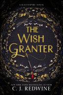 The Wish Granter by C. J. Redwine