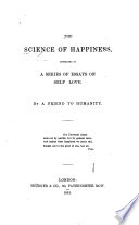 Science Of Happiness Developed In A Series Of Essays On Self Love