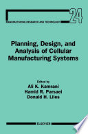 Planning Design And Analysis Of Cellular Manufacturing Systems book