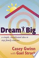 Ebook Dream Big Epub Casey Gwinn Apps Read Mobile