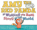 download ebook amy the red panda is writing the best story in the world pdf epub