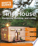 Idiot s Guides  Tiny House Designing  Building    Living