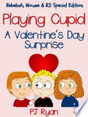 Playing Cupid A Valentine S Day Surprise Rebekah Mouse Rj Special Edition