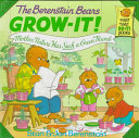 The Berenstain Bears Grow it