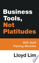 Business Tools  Not Platitudes