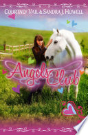 Angels Club  Middle Grade Novel   Horses  Kids  Friendship  Bullying and Ethnic Diversity