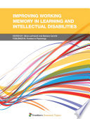 Improving Working Memory in Learning and Intellectual Disabilities