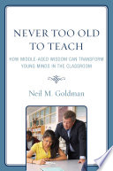 Never Too Old to Teach