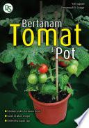Bertanam Tomat di Pot (Edisi Revisi)