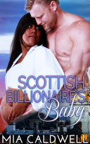 Scottish Billionaire s Baby  BWWM Contemporary Romance