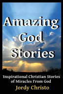 Amazing God Stories