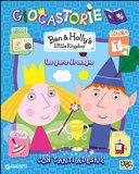 La gara di magia. Giocastorie. Ben & Holly's Little Kingdom. Con adesivi