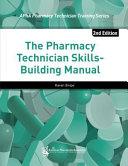 The Pharmacy Technician Skills Building Manual
