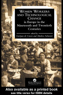 Women Workers and Technological Change in Europe in the Nineteenth and Twentieth Centuries